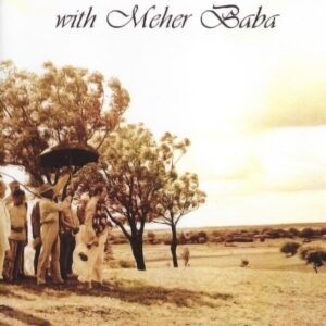 Three Incredible Weeks With Meher Baba