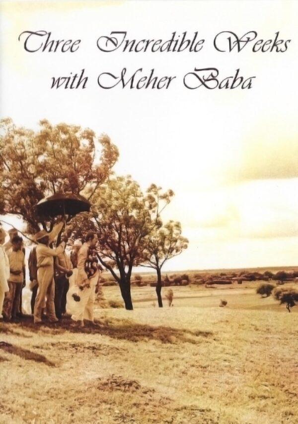 Three Incredible Weeks With Meher Baba
